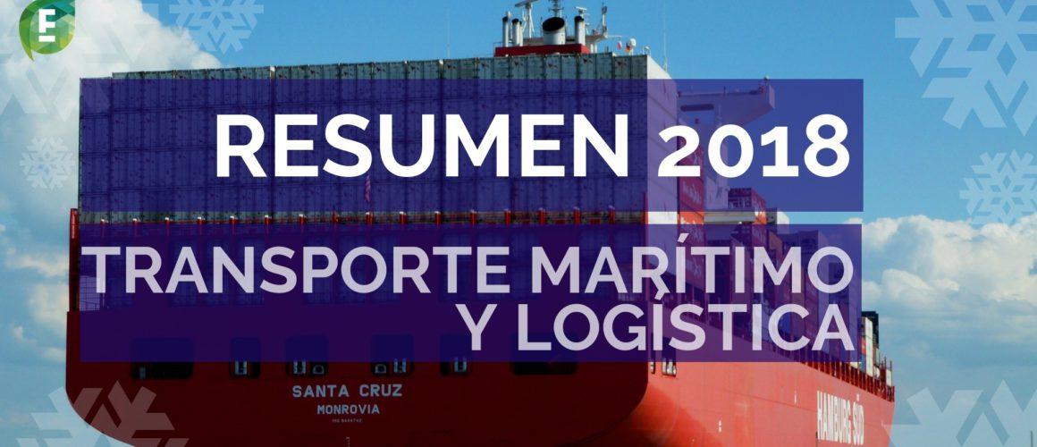Resumen 2018 transporte marítimo y logística