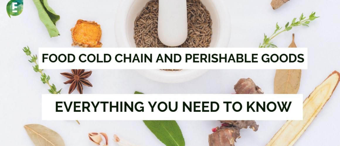 FOOD COLD CHAIN AND PERISHABLE GOODS