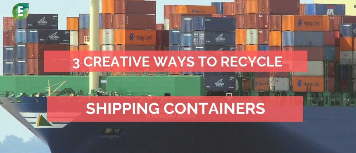 3 creative ways to recycle shipping containers