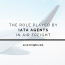 The role played by IATA agents in air freight