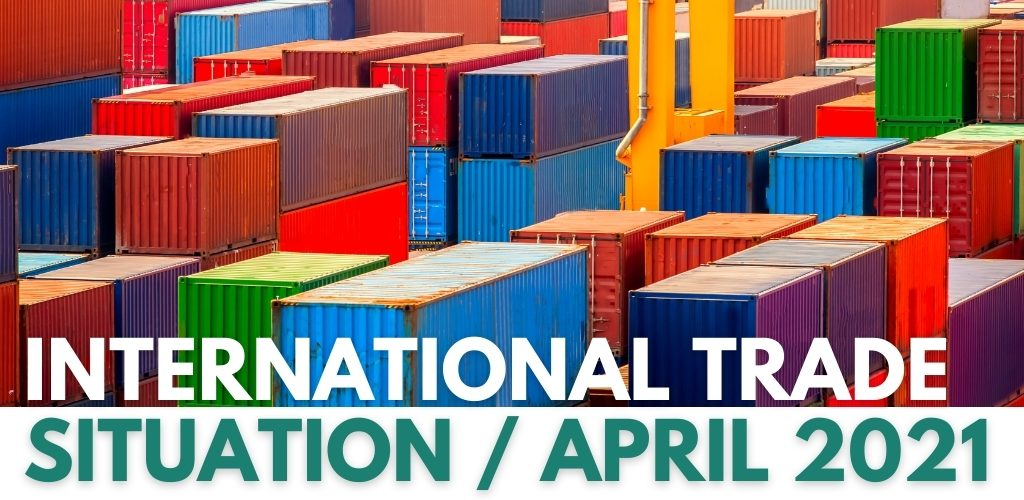 international-trade-situation-april-2021-1