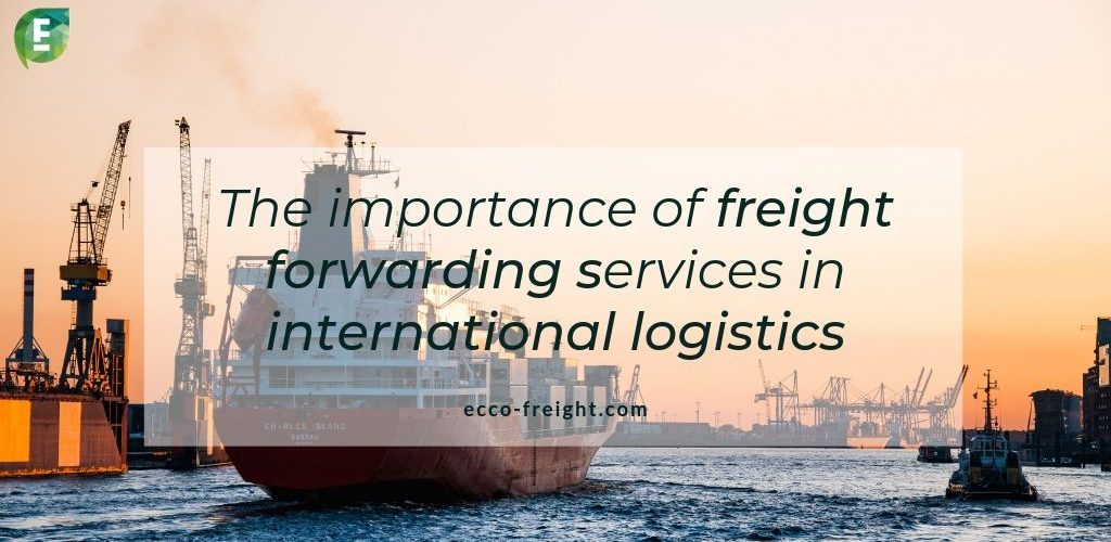The Importance of Hiring a Freight Forwarder for International